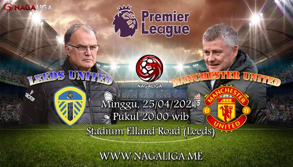 NagaLiga - Prediksi Bola Leeds United vs Manchester United 25 April 2021