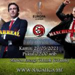 Prediksi Bola Villarreal vs Manchester United 27 Mei 2021